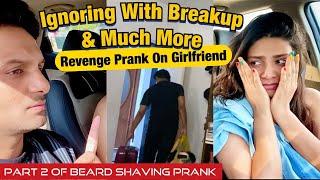 Ignoring Her with Breakup Prank on Girlfriend | Part 2 of Beard Shaved off Prank