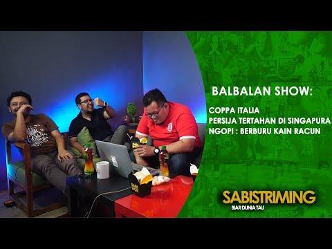 Balbalan Show 10 Mei 2018 : Persija Tertahan Di Singapura