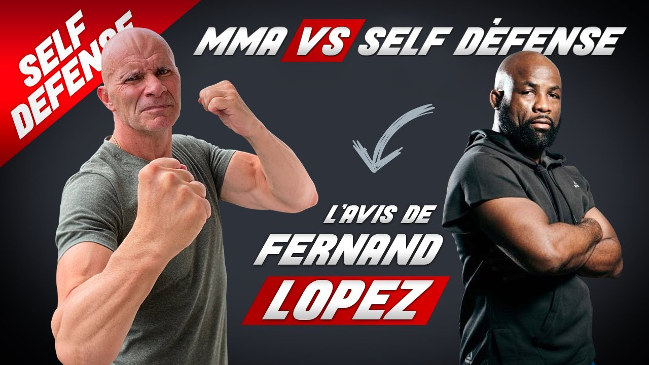 SELF-DÉFENSE vs MMA : L'avis de Fernand LOPEZ (coach de MMA de référence)