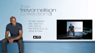 The Trevor Nelson Collection 3: Out Now - Mini DJ Mix Official