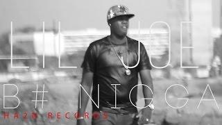 Lil Joe - Bitch Nigga - (Official Music Video)