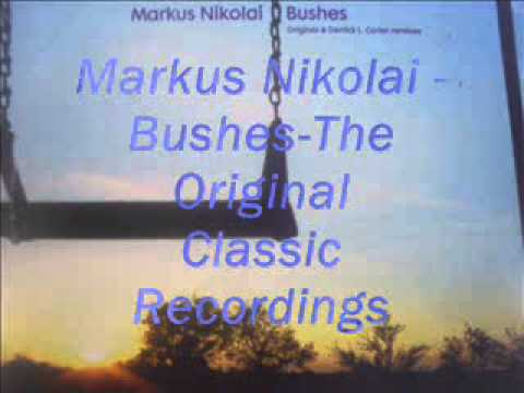 Markus Nikolai - Bushes - The Original