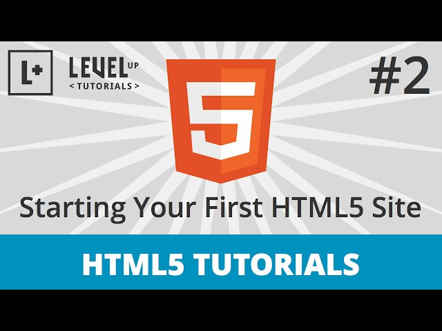 HTML5 Tutorials #2 - Starting Your First HTML5 Site