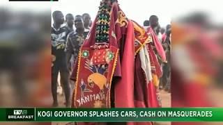 TVC Breakfast Jan. 5th 2018 | Kogi Governor splashes cars, cash on masquerades