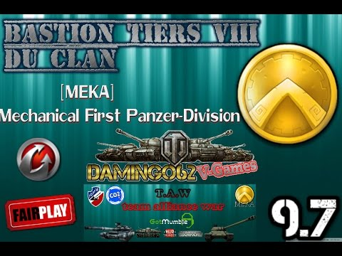 World Of Tanks Bastion tiers VIII du clan MEKA Mechanical First Panzer Division
