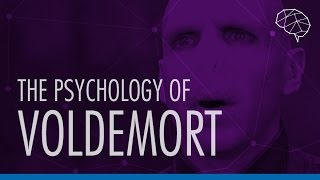 The Psychology of Voldemort: Geek Deconstructed E04