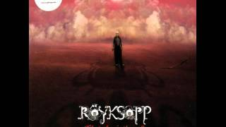 Royksopp - What Else Is There (Thin White Duke Mix)