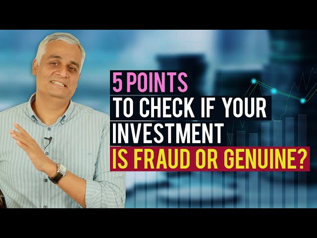 5 Points to check if your Investment is Fraud or Genuine ?