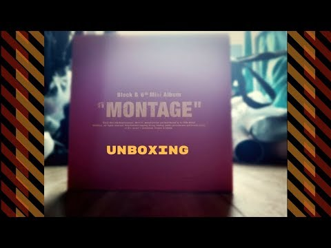 Block B 블락비- Montage Unboxing 열다 (BLOODY FINALLY EH?!)
