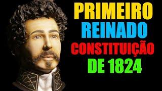 Primeiro Reinado: Constituição de 1824
