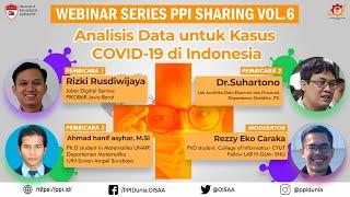 """""""Analisis Data untuk Kasus COVID-19 di Indonesia"""" [LIVE]   Webinar Series PPI Sharing Vol. 6"""