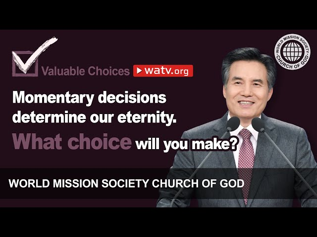 Valuable Choices [World Mission Society Church of God, Christ Ahnsahnghong, God the Mother]