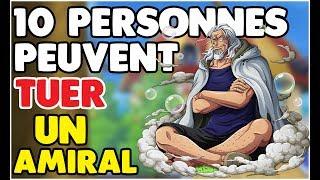 TOP 10 DES PERSONNES QUI PEUVENT TUER UN AMIRAL |ONE PIECE