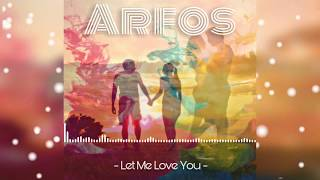 Arfos -  Let Me Love You