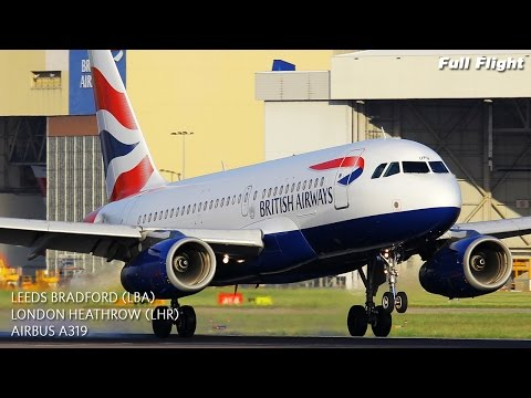 British Airways Full Flight | Leeds Bradford to London Heathrow | Airbus A319 (with ATC)
