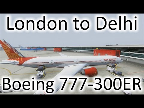 FSX | London (EGLL) to Delhi (VIDP) | 777-300ER