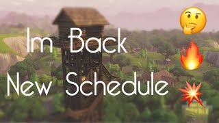 I'm back - New Schedule