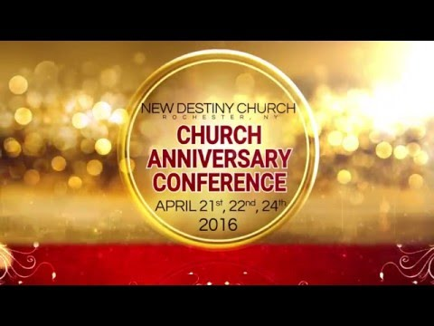 New Destiny Church 2016 Anniversary Conference, Rochester, NY