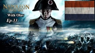 Napoleon Total War Dutch Campaign Ep33 French Empire is No More!