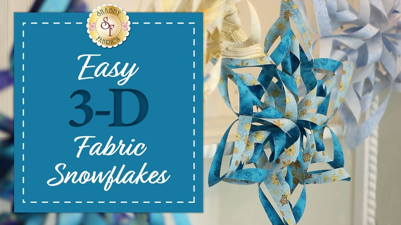 Make snowflake ornaments - Easy 3d Fabric Snowflakes With Jennifer Bosworth Of Shabby Fabrics Youtube