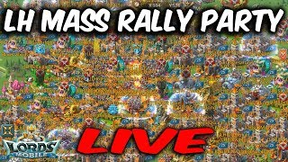 LH Mass Rally Party LIVE - Lords Mobile