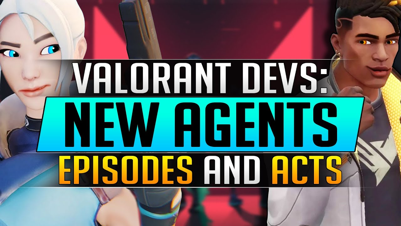 Valorant Devs Announce NEW Agents, Modes and Features (Episodes and Acts) - Valorant Update Guide
