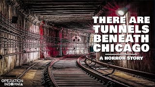 There Are Tunnels Beneath Chicago | A Horror Story | Scary Stories | Urban Exploration Story