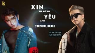 """""""1 Hour"""" Xin Em Đừng Yêu Anh Tropical House - Lý Tuấn Kiêt x Cao Nam Thành"""