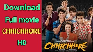 CHHICHHORE movie full watch And Download  free