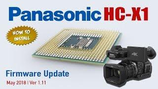 NEW Panasonic HC-X1 Firmware Update | Ver 1.11 - May 2018 | How To Install