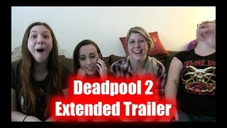 Deadpool 2 Extended Trailer