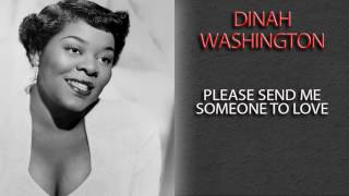 Watch Dinah Washington Please Send Me Someone To Love video