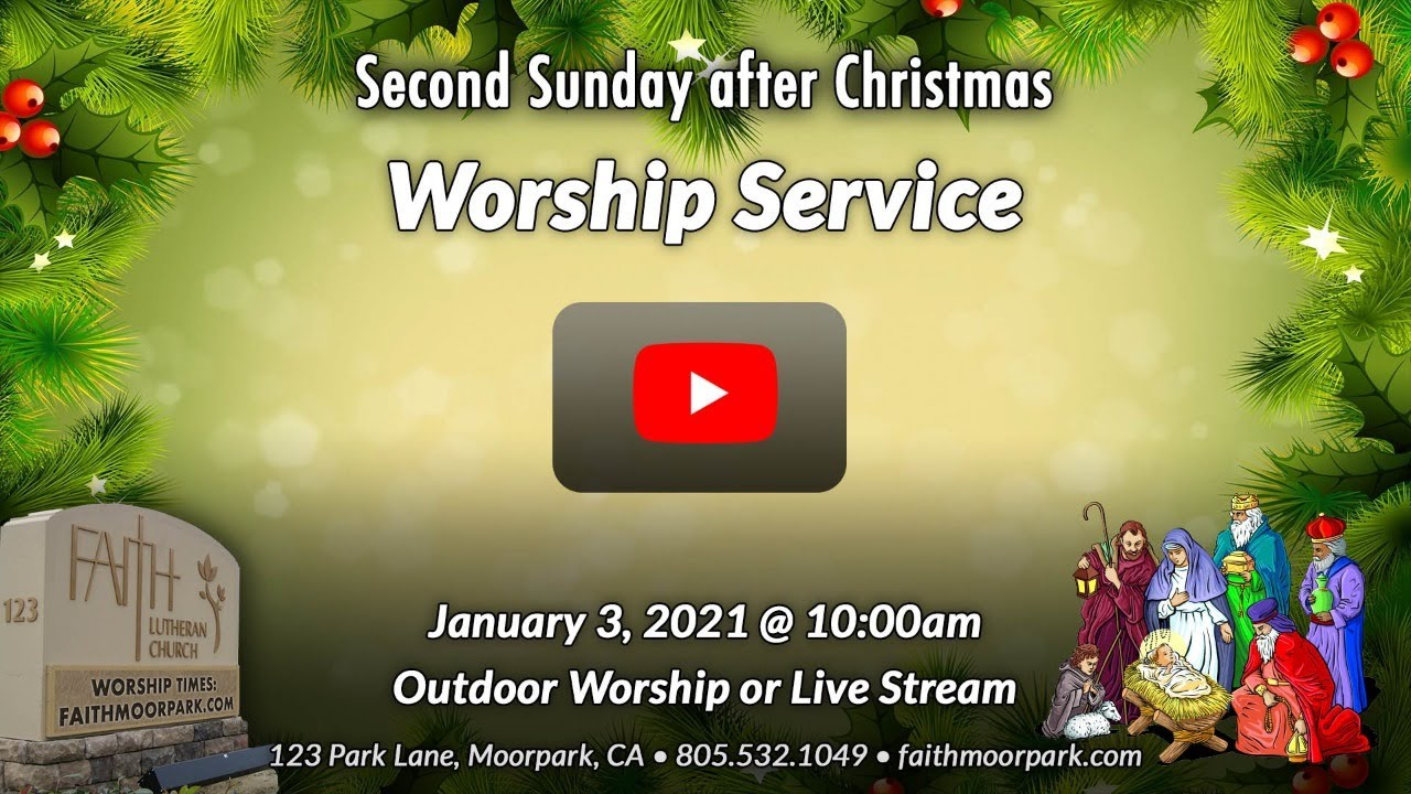 Christmas Church Services Near Me 2021 1 3 2021 Second Sunday After Christmas Worship Service Youtube