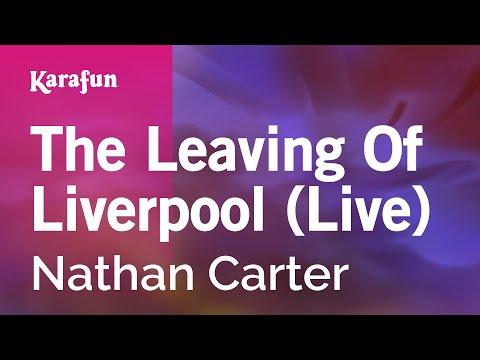 Karaoke The Leaving Of Liverpool (Live) - Nathan Carter *