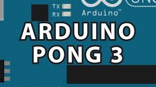 Arduino 11 Finish Pong