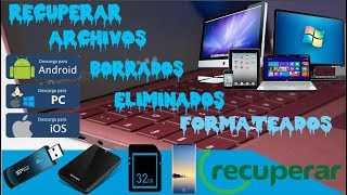 RECUPERAR ARCHIVOS BORRADOS ELIMINADOS O FORMATEADOS - DISCO DURO - MOVIL - USB - FOTOS - VIDEOS