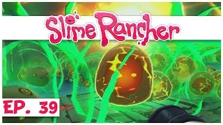 Slime Rancher - Ep. 39 - Deadly Green Rad Boom Slime Cave! - Slime Rancher Gameplay