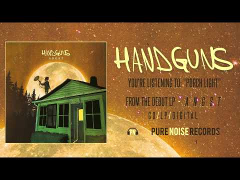 "Handguns - ""Porch Light"""