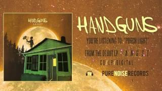 """Handguns - """"Porch Light"""""""