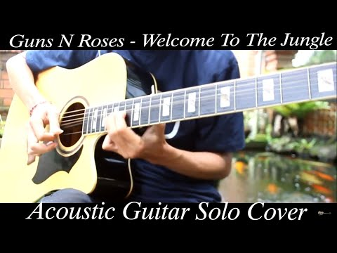 Guns N Roses - Welcome To The Jungle ( Acoustic Guitar Solo Cover )