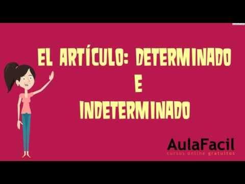 El Artículo: Determinado E Indeterminado L2E/Determinante/Lengua 2 ESO/AulaFacil.com