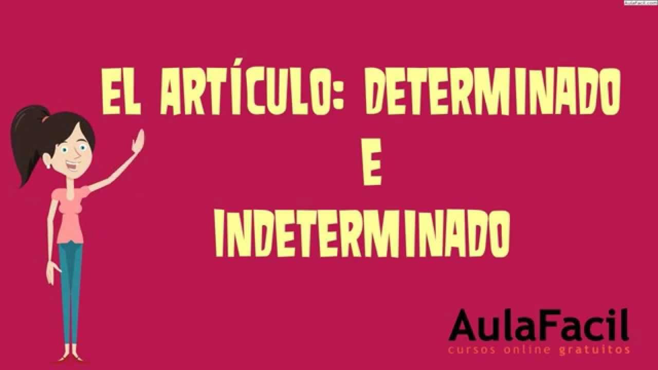 El Artículo Determinado E Indeterminado L2e Determinante Lengua 2 Eso Aulafacil Com Youtube
