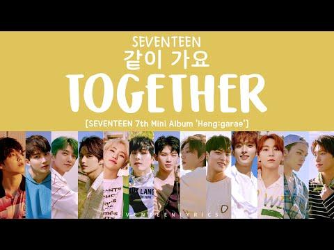 [LYRICS/가사] SEVENTEEN (세븐틴) - Together (같이 가요) [7th Mini Album Heng:garae]