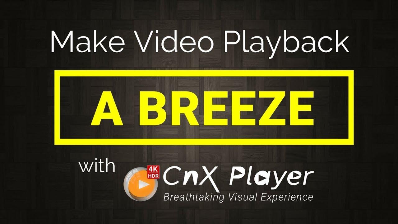 CnX Player 4K Ultra HD, HDR Video Player | LinkedIn