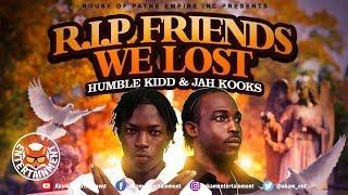 Humble Kidd & Jah Kooks - R.I.P (Friends We Lost) November 2018