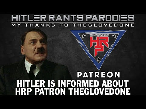 Hitler is informed about HRP Patron: TheGlovedOne