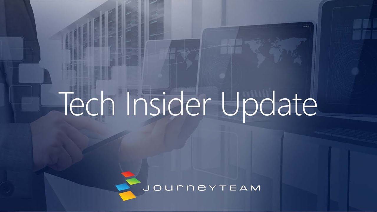 Microsoft Product News: Tech Insider Update by JourneyTEAM