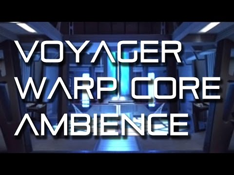 Star Trek: Voyager Engineering Warp Core Ambience (wear ...