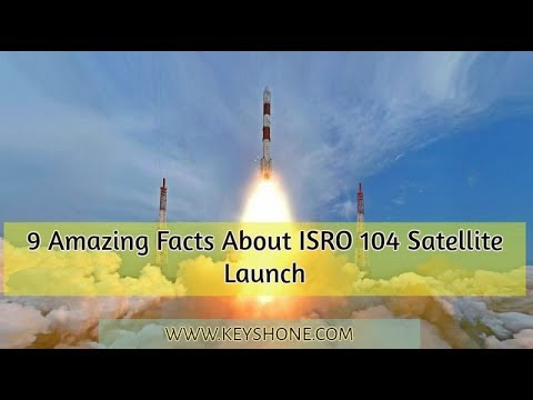 9 Amazing Facts to Know About ISRO 104 Satellites Launch