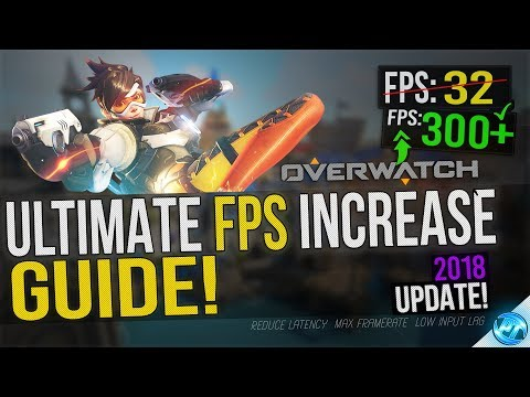 🔧 Overwatch: Dramatically increase performance / FPS with any setup! Reduce Input Lag 2018